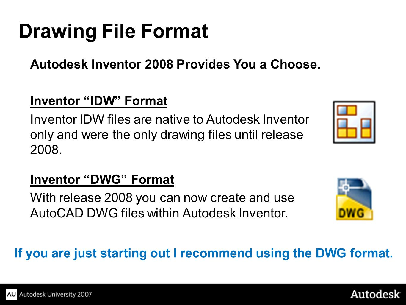 Drawing File Format Autodesk Inventor 2008 Provides You a Choose.