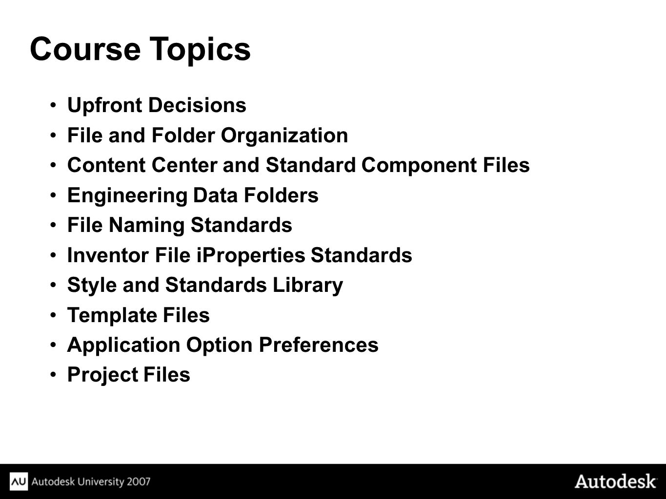 Course Topics Upfront Decisions File and Folder Organization