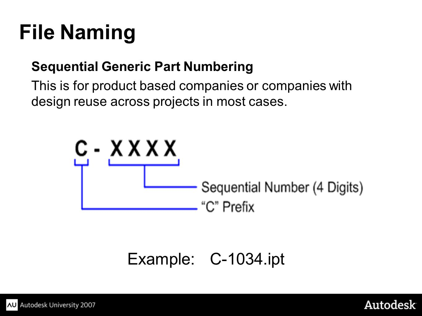 File Naming Example: C-1034.ipt Sequential Generic Part Numbering