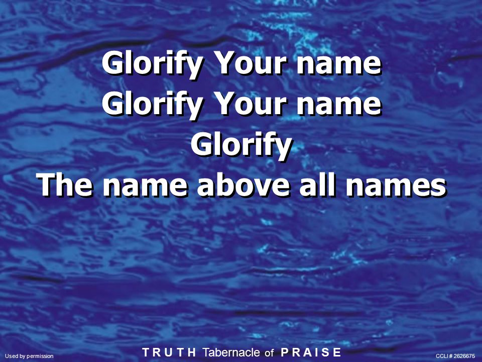 Glorify Your name Glorify Your name Glorify The name above all names