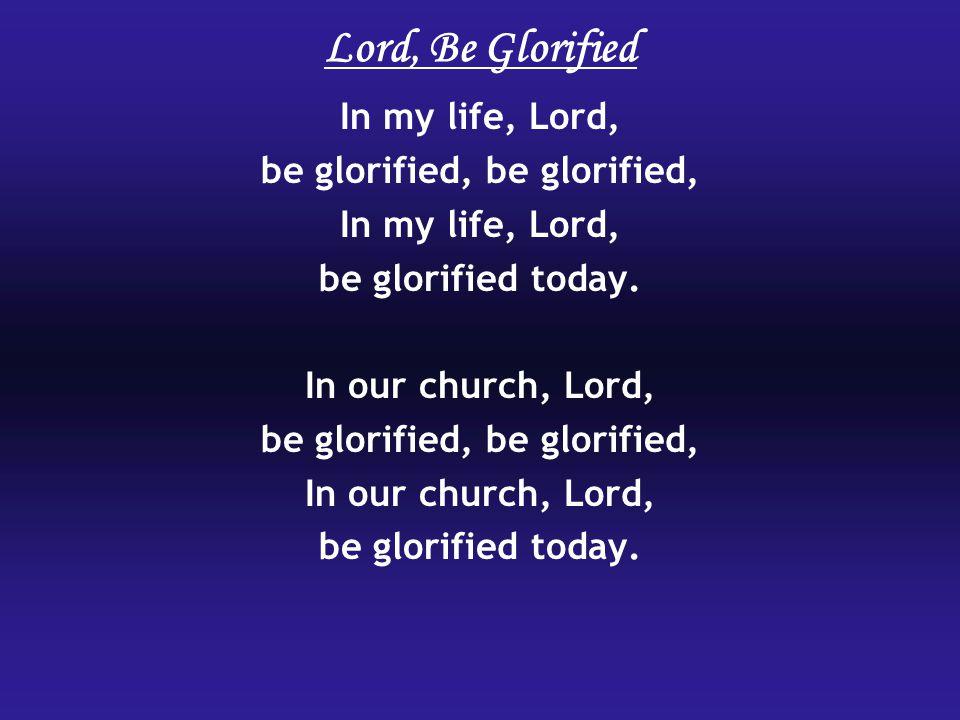 be glorified, be glorified,