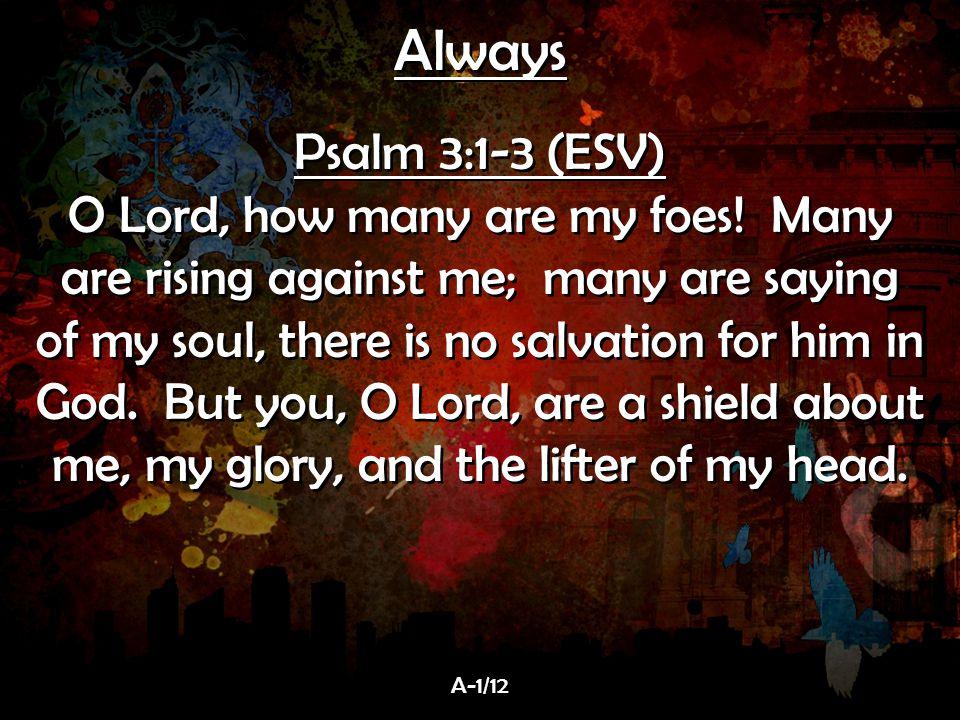 Always Psalm 3:1-3 (ESV)