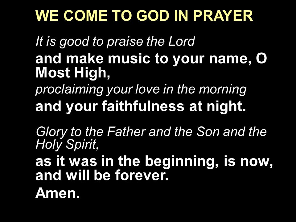 and make music to your name, O Most High,