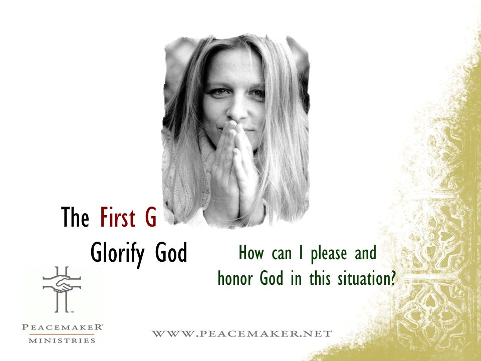 The First G Glorify God How can I please and