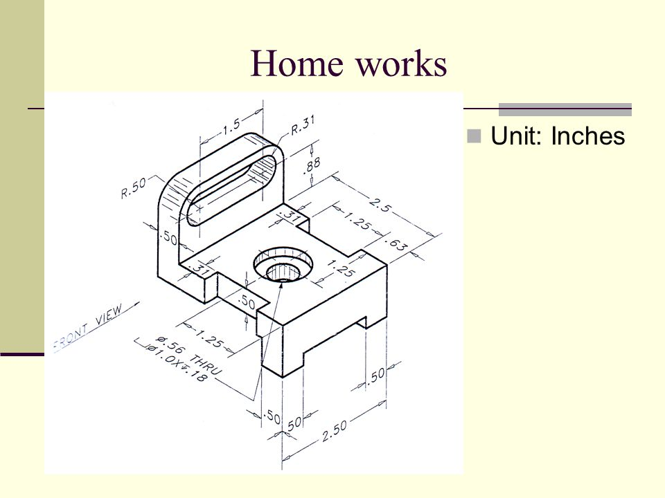 Home works Unit: Inches