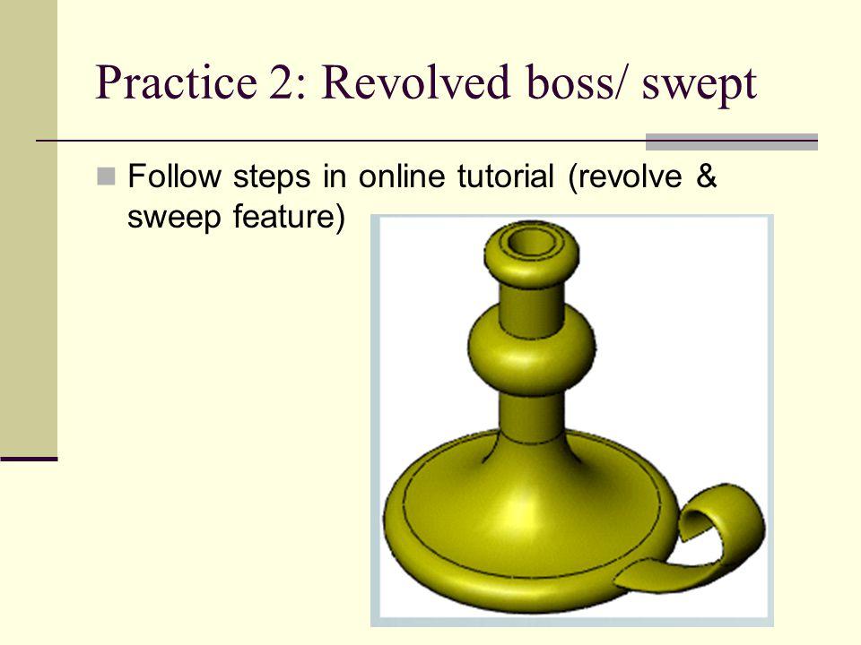 Practice 2: Revolved boss/ swept