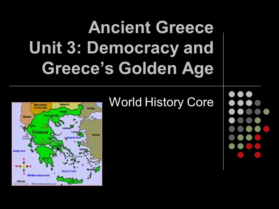 Ancient Greece Unit 3: Democracy and Greece's Golden Age