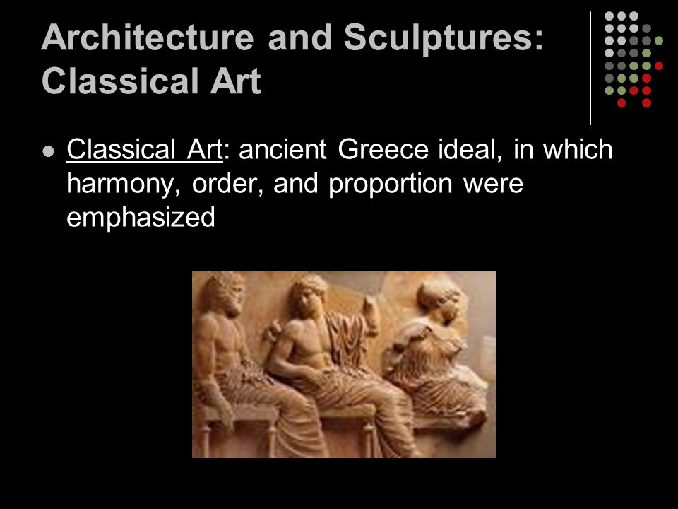 Architecture and Sculptures: Classical Art
