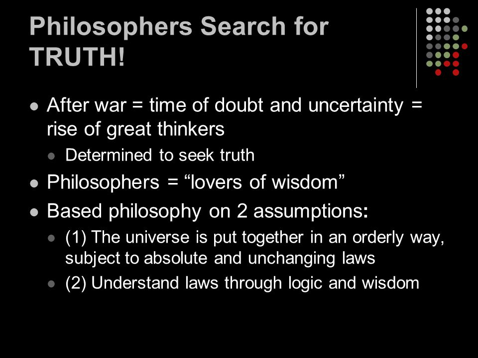 Philosophers Search for TRUTH!