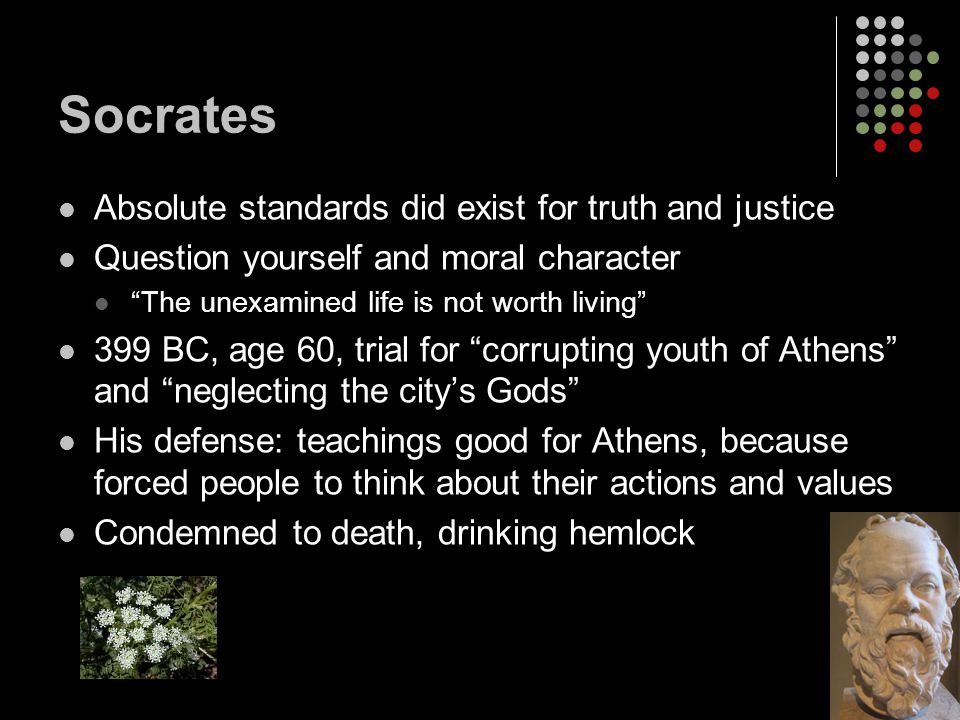 Socrates Absolute standards did exist for truth and justice