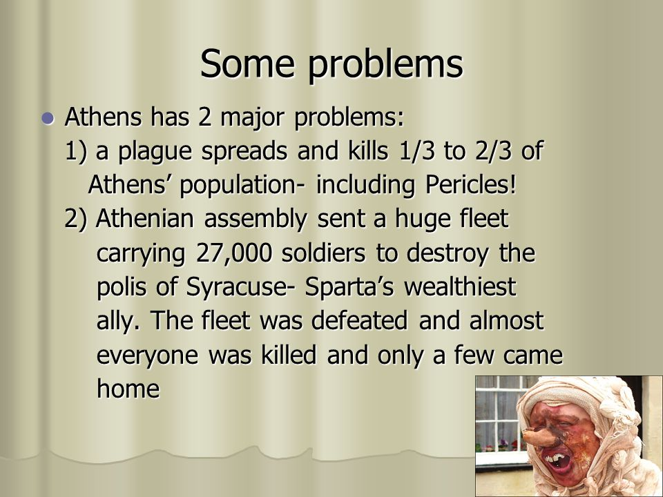 Some problems Athens has 2 major problems: