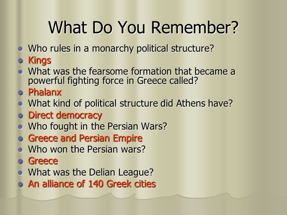 What Do You Remember Who rules in a monarchy political structure