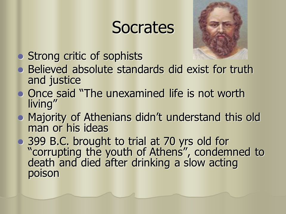 Socrates Strong critic of sophists