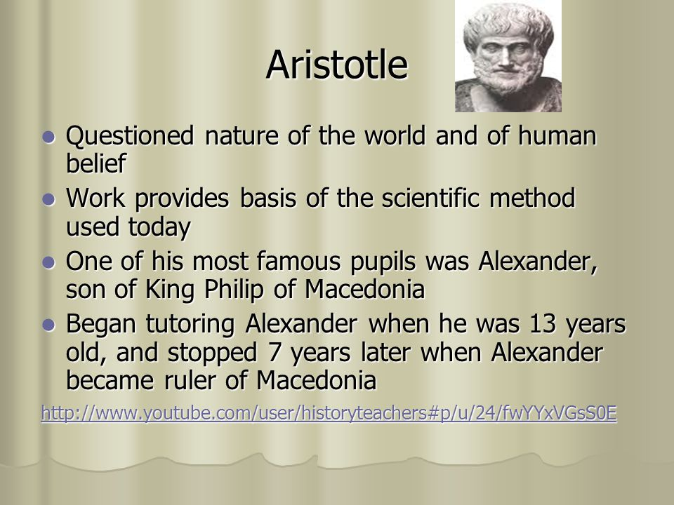 Aristotle Questioned nature of the world and of human belief
