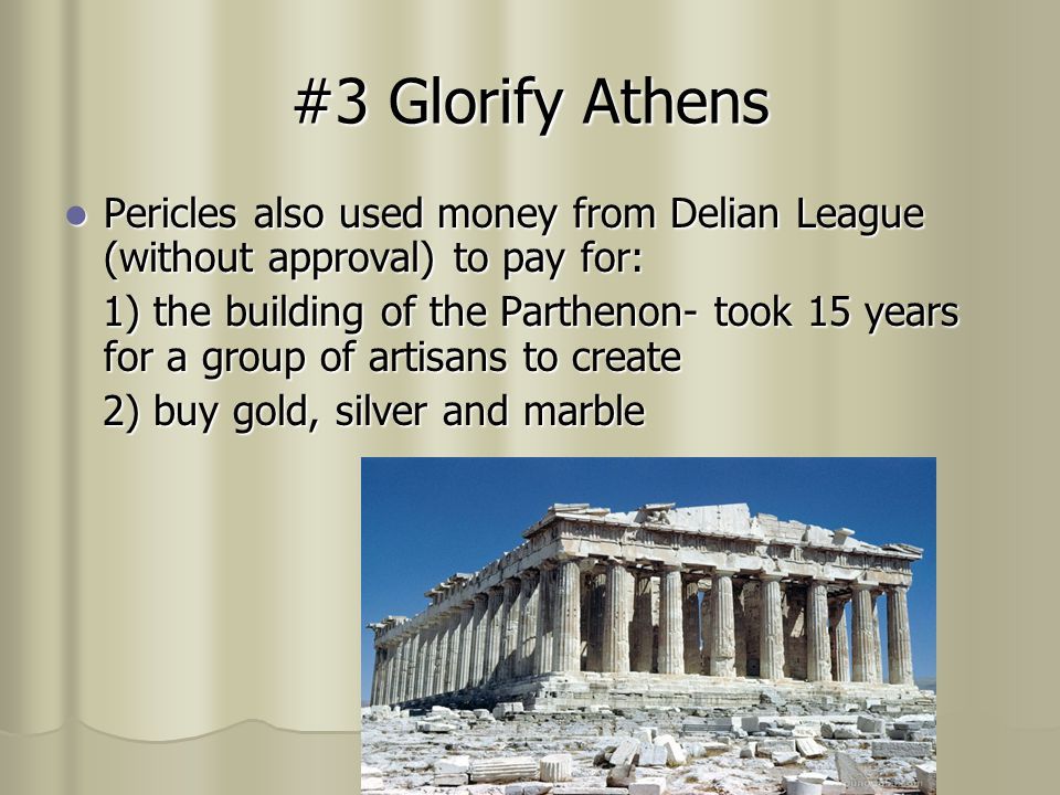 #3 Glorify Athens Pericles also used money from Delian League (without approval) to pay for: