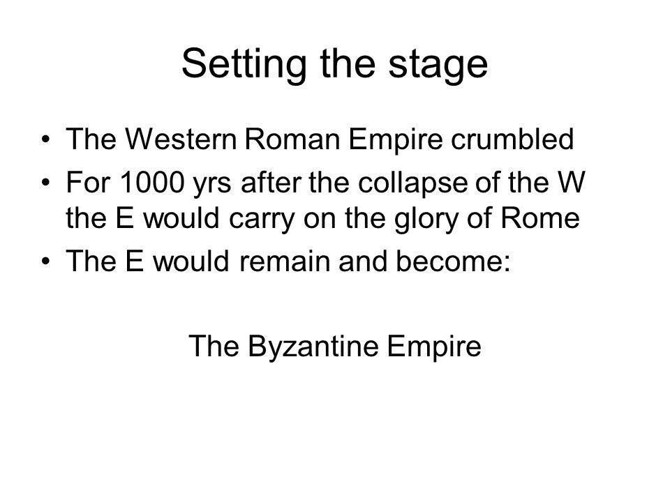 Setting the stage The Western Roman Empire crumbled