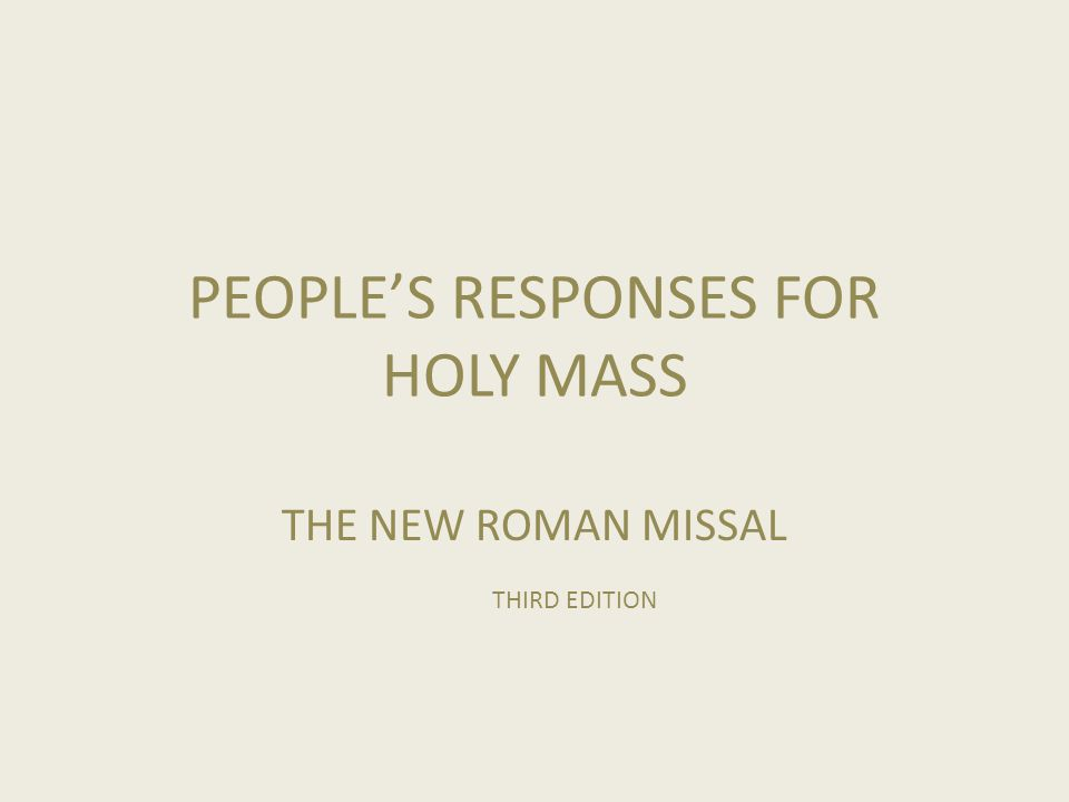 PEOPLE'S RESPONSES FOR HOLY MASS