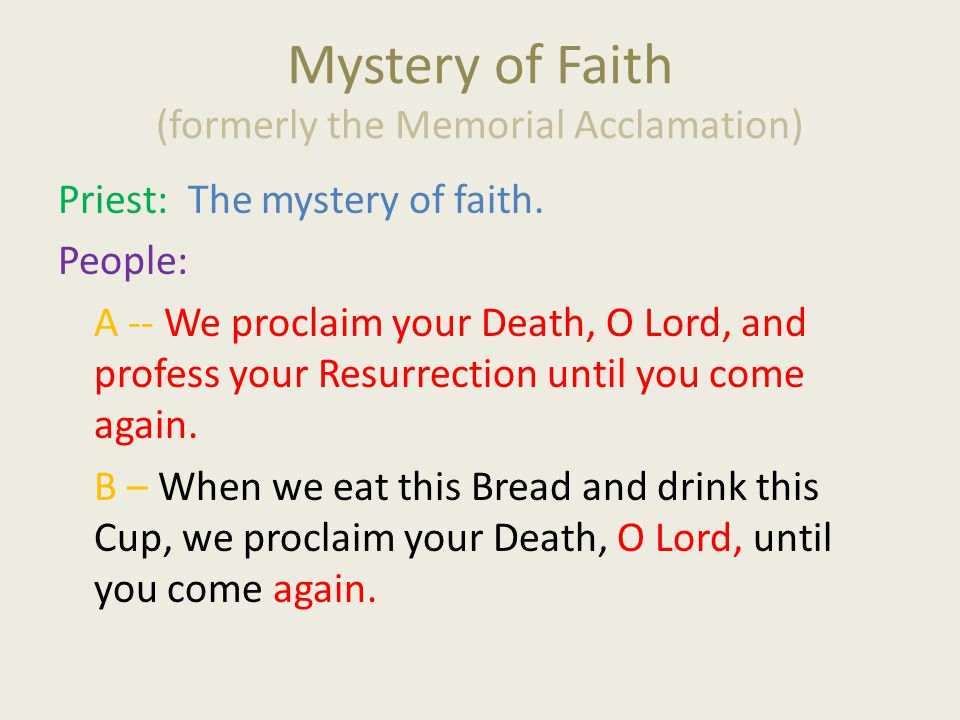 Mystery of Faith (formerly the Memorial Acclamation)