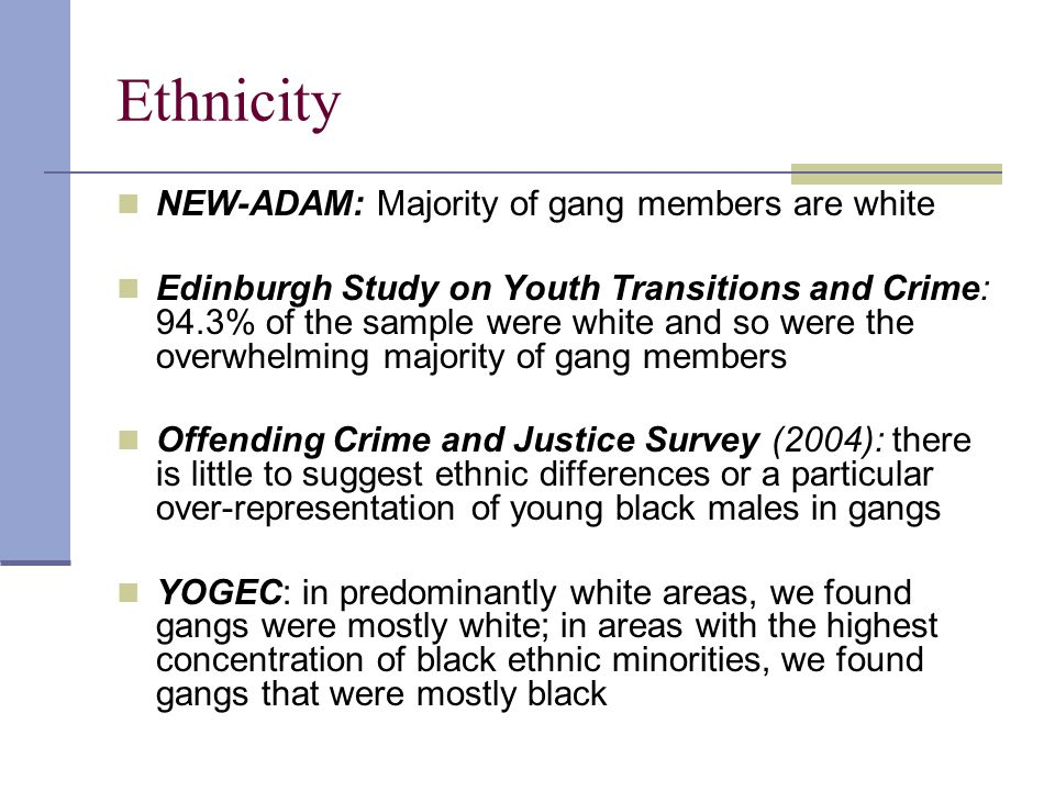 Ethnicity NEW-ADAM: Majority of gang members are white