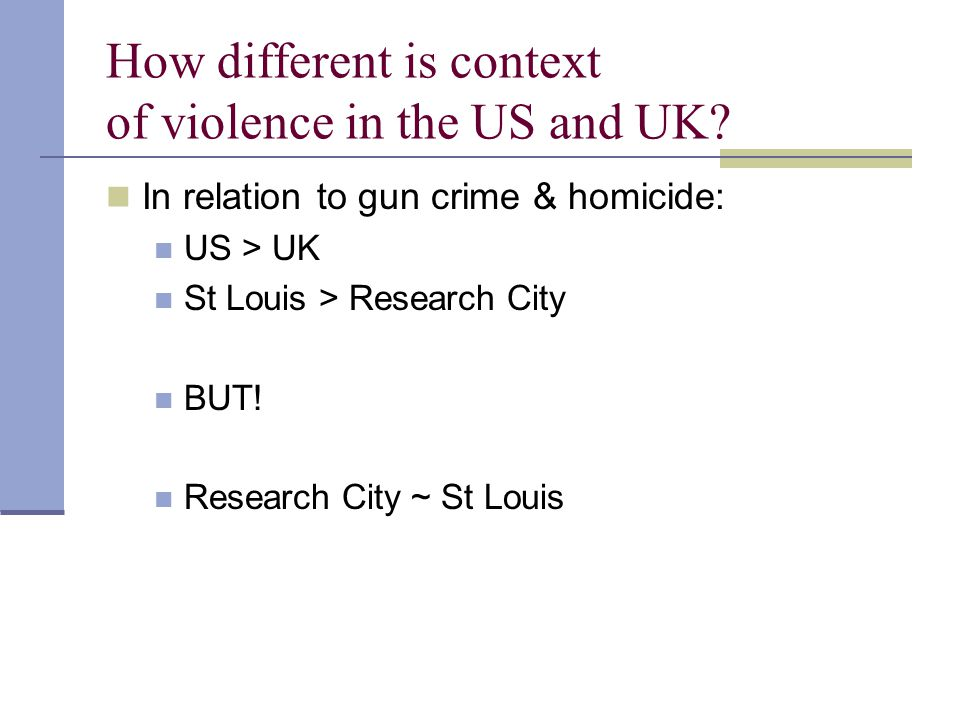How different is context of violence in the US and UK