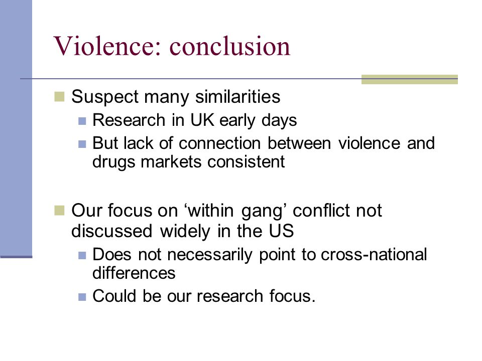 Violence: conclusion Suspect many similarities