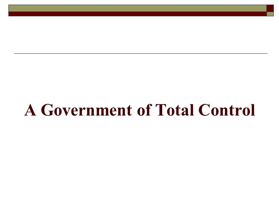 A Government of Total Control