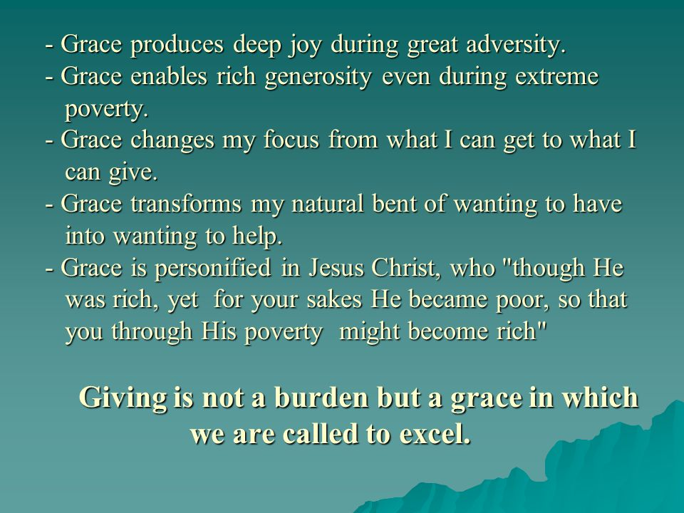 - Grace produces deep joy during great adversity