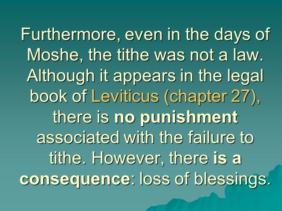 Furthermore, even in the days of Moshe, the tithe was not a law