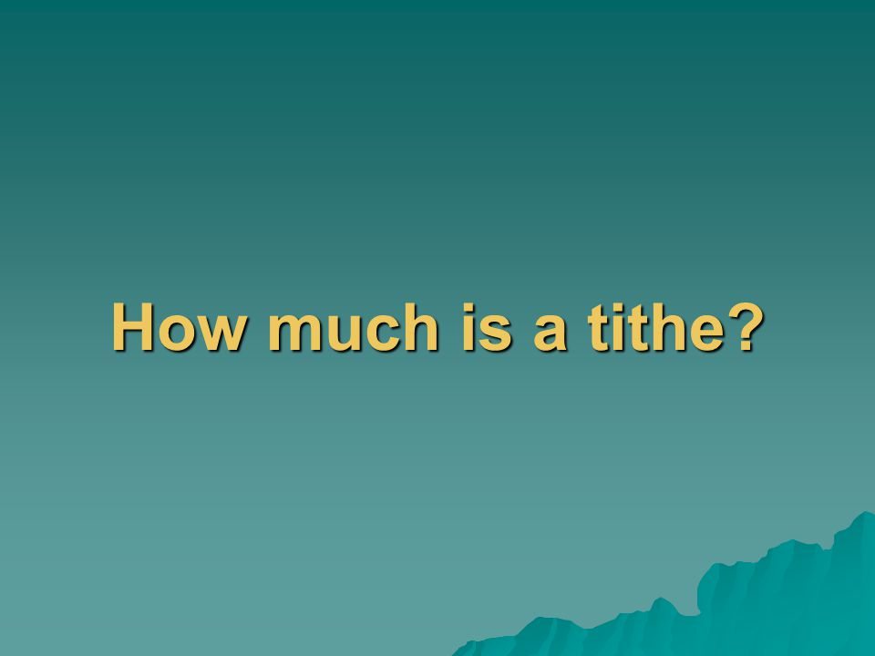 How much is a tithe
