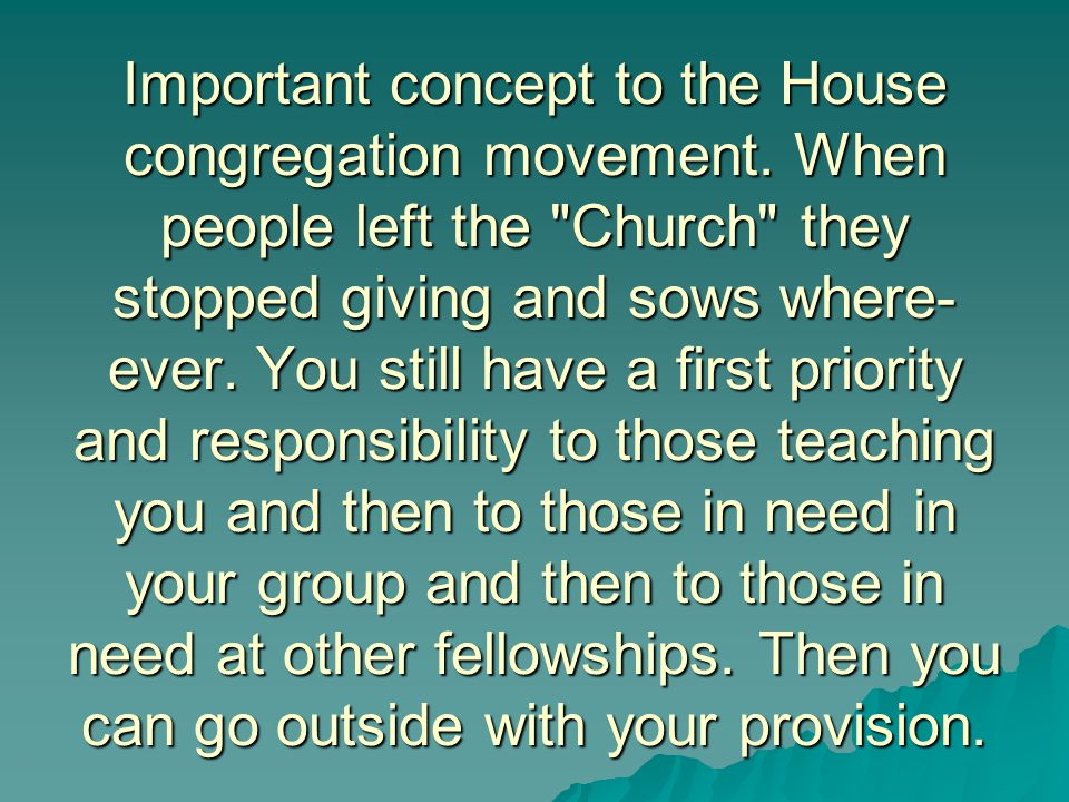 Important concept to the House congregation movement