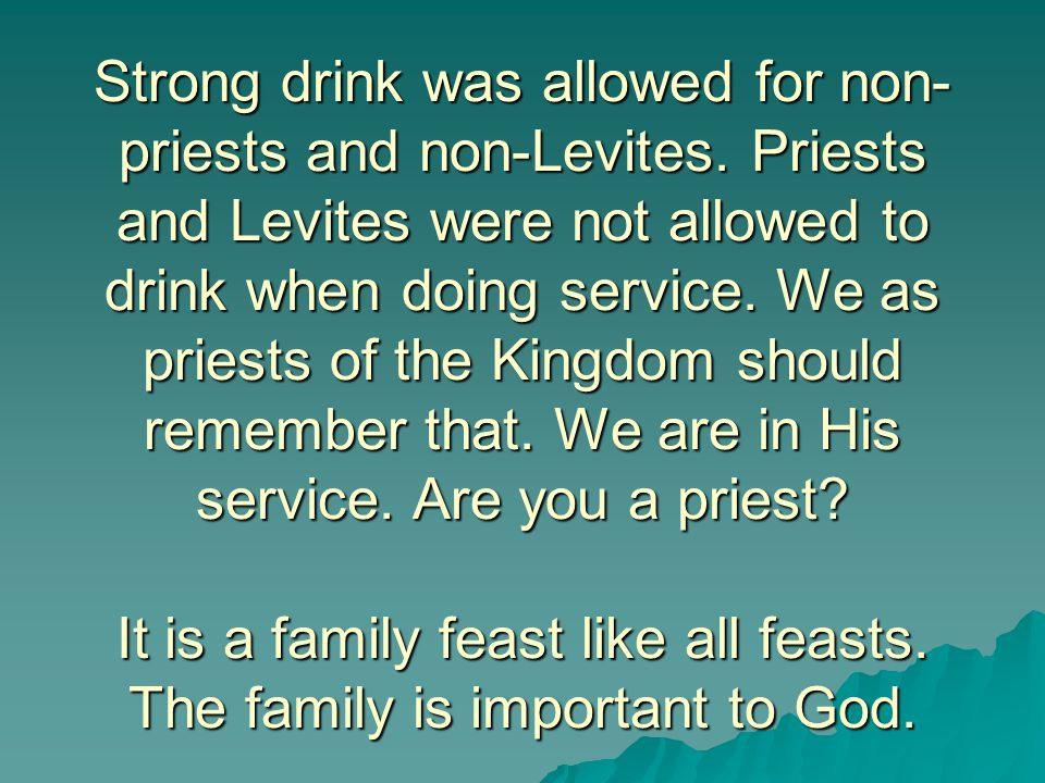 Strong drink was allowed for non-priests and non-Levites