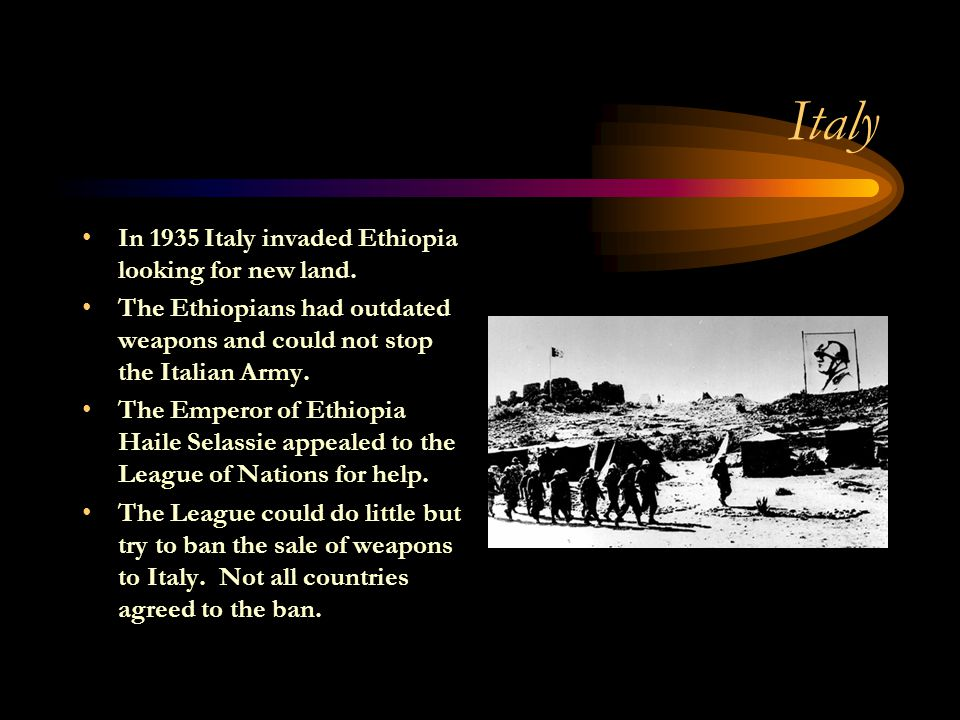 Italy In 1935 Italy invaded Ethiopia looking for new land.