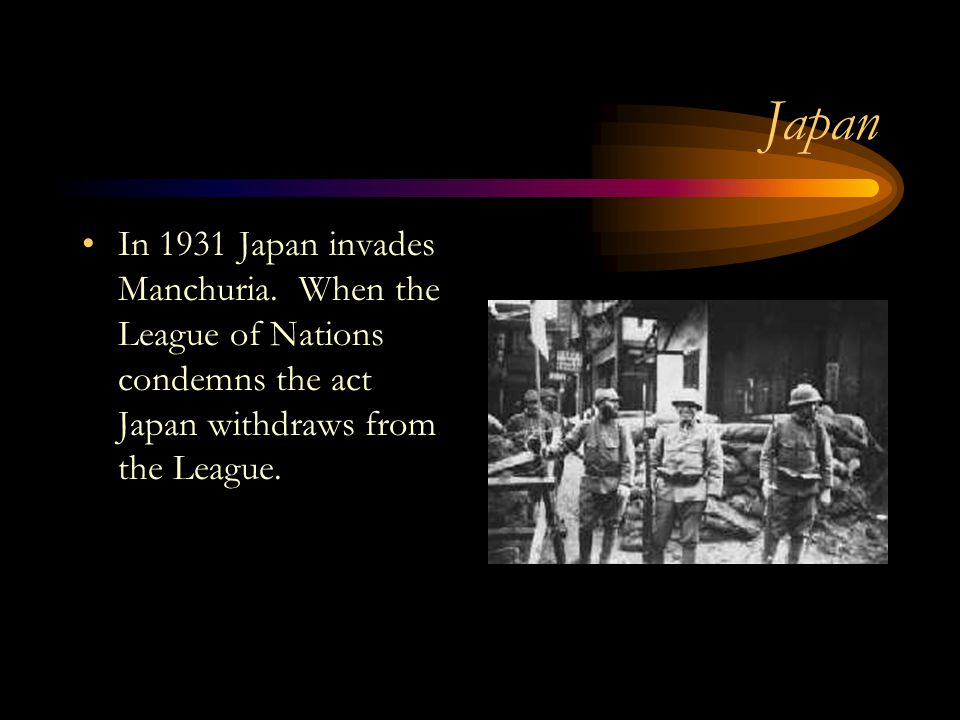 Japan In 1931 Japan invades Manchuria.