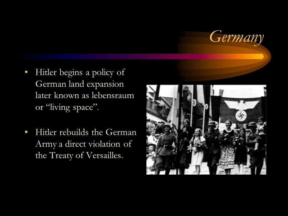 Germany Hitler begins a policy of German land expansion later known as lebensraum or living space .
