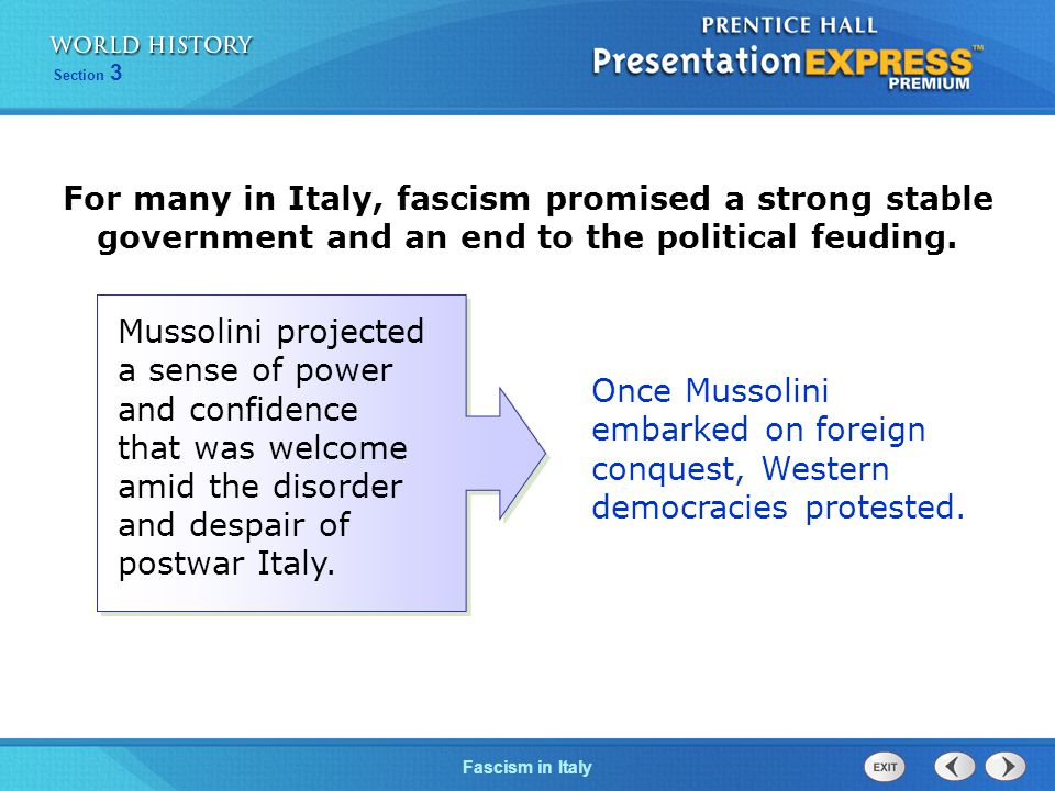 For many in Italy, fascism promised a strong stable government and an end to the political feuding.