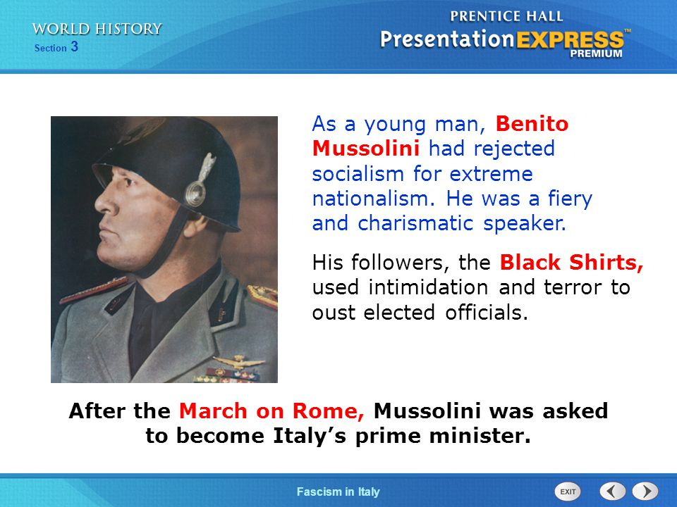 As a young man, Benito Mussolini had rejected socialism for extreme nationalism. He was a fiery and charismatic speaker.