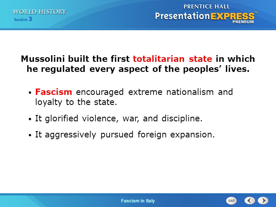 Fascism encouraged extreme nationalism and loyalty to the state.