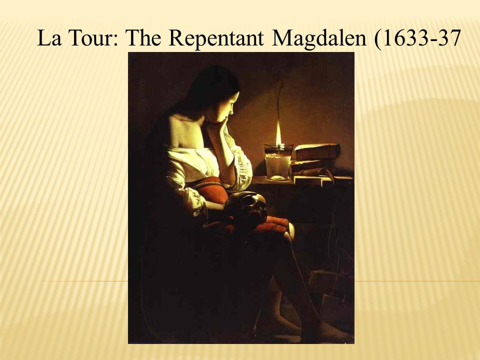 La Tour: The Repentant Magdalen (1633-37