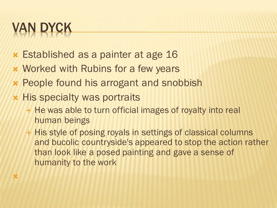 Van Dyck Established as a painter at age 16