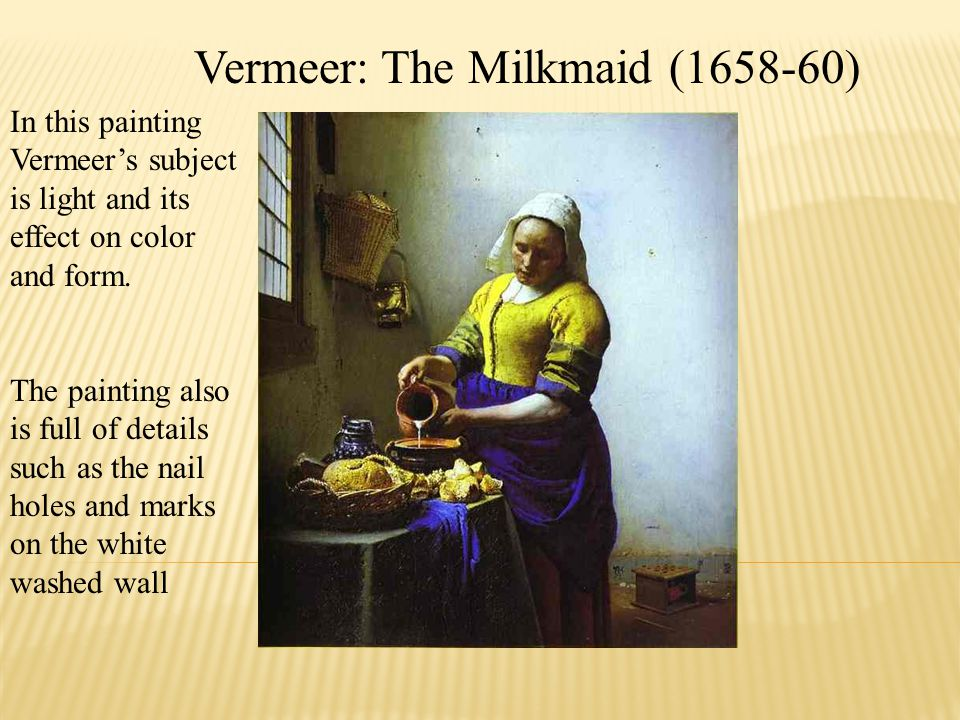 Vermeer: The Milkmaid (1658-60)