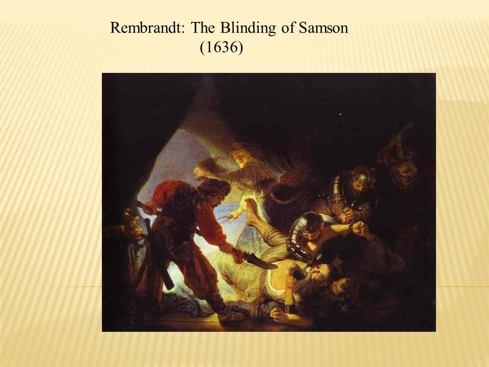 Rembrandt: The Blinding of Samson