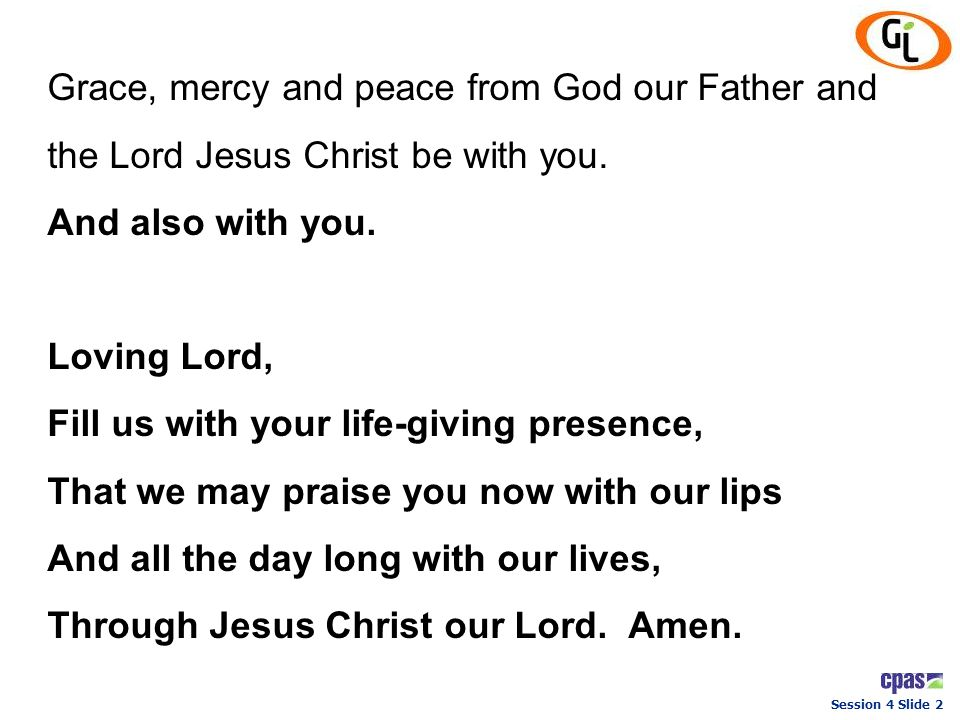 Grace, mercy and peace from God our Father and the Lord Jesus Christ be with you.