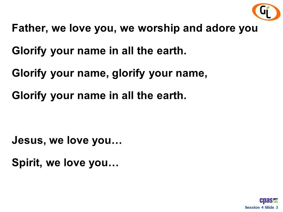 Father, we love you, we worship and adore you