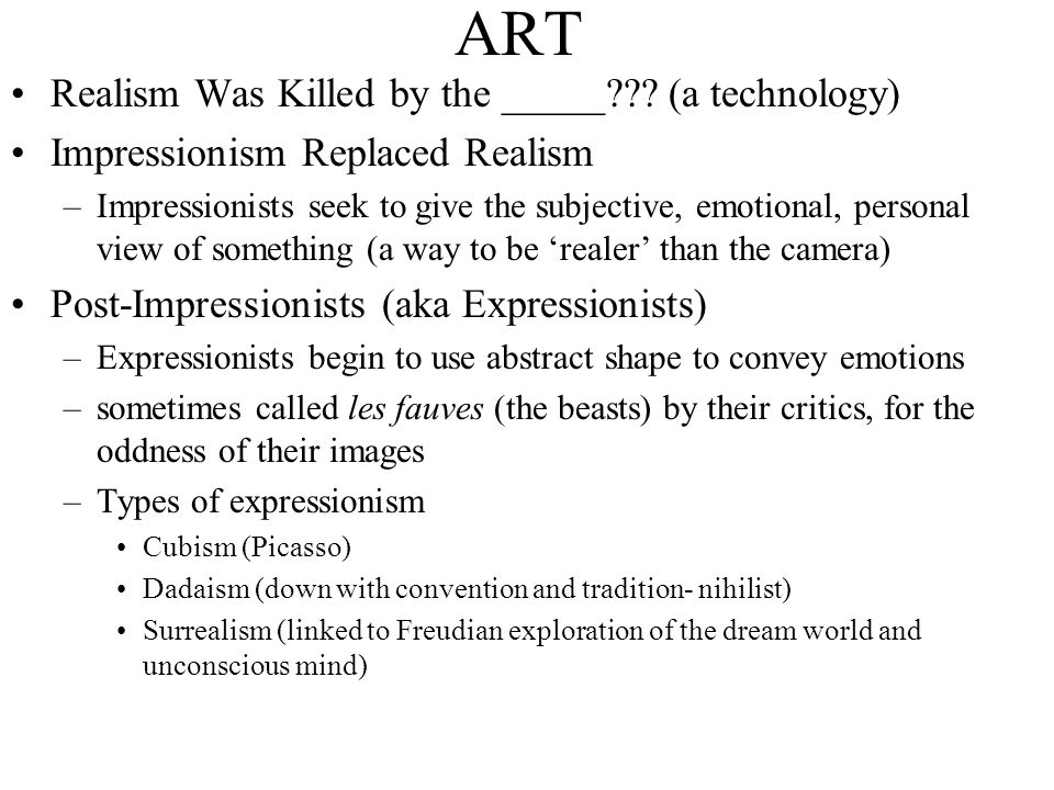 ART Realism Was Killed by the _____ (a technology)