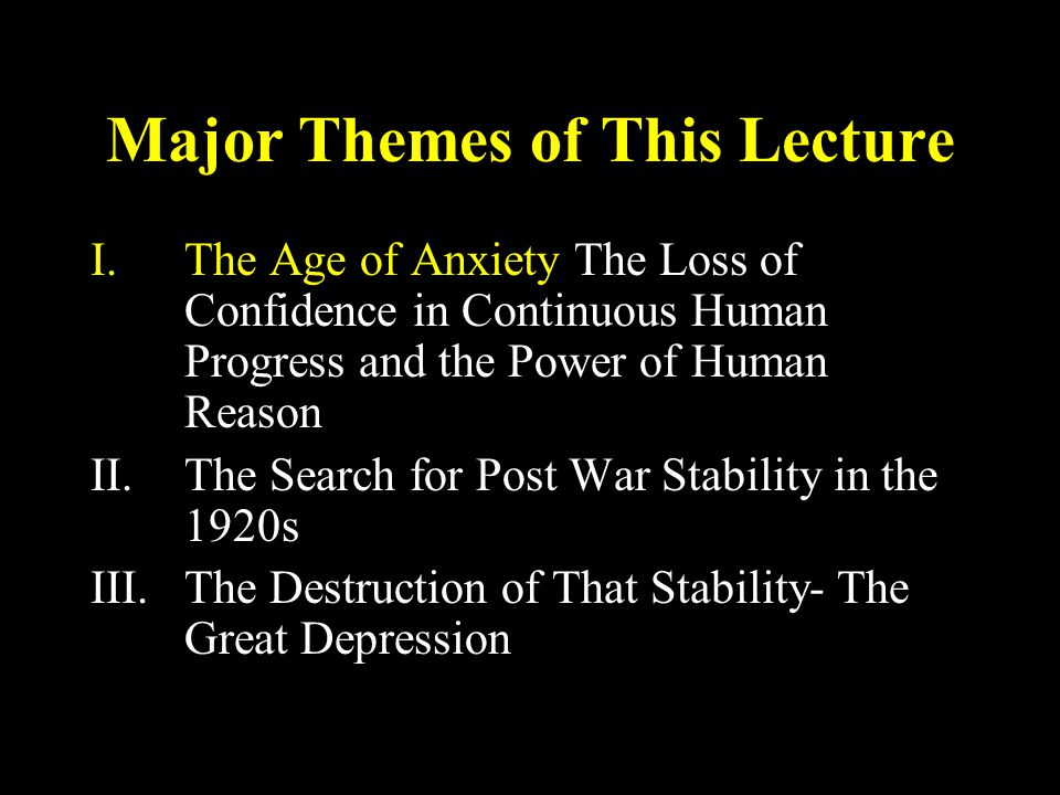 Major Themes of This Lecture