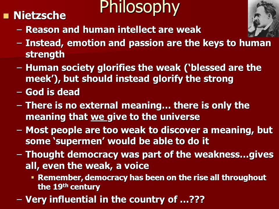 Philosophy Nietzsche Reason and human intellect are weak