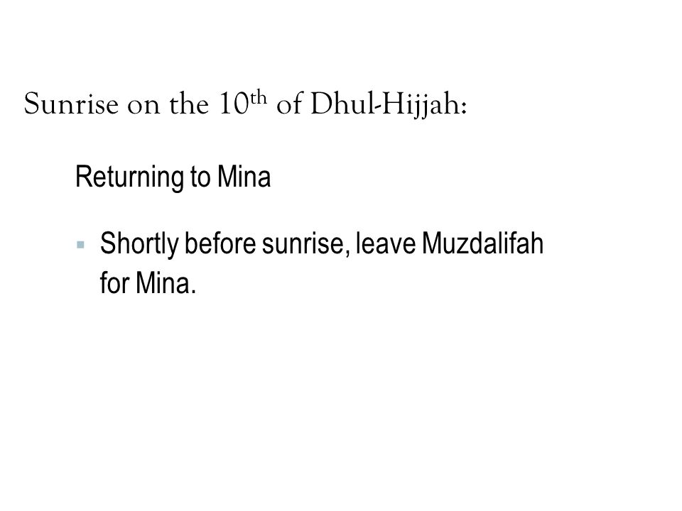 Sunrise on the 10th of Dhul-Hijjah: