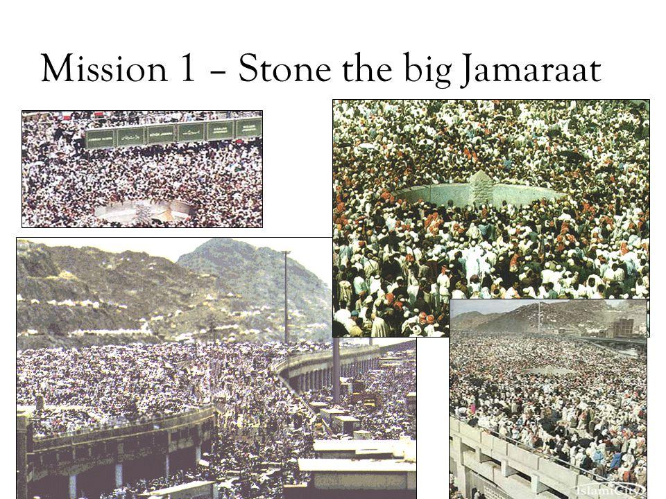 Mission 1 – Stone the big Jamaraat