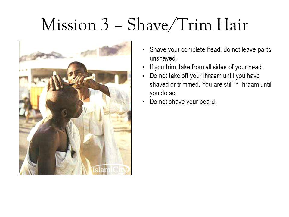 Mission 3 – Shave/Trim Hair