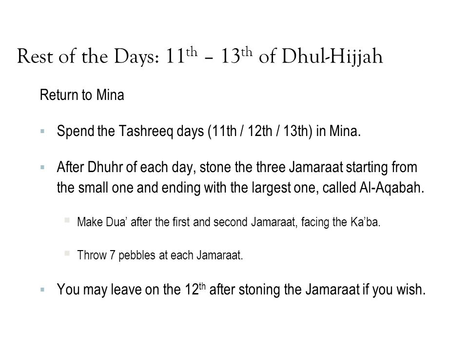 Rest of the Days: 11th – 13th of Dhul-Hijjah